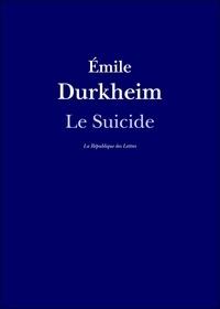 Emile Durkheim - Le Suicide - Étude de sociologie.