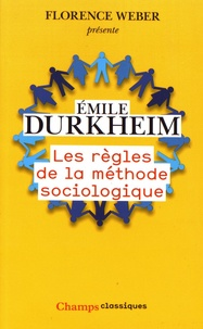 Emile Durkheim - Les règles de la méthode sociologique.