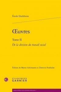 Emile Durkheim - Oeuvres - Tome II, De la division du travail social.