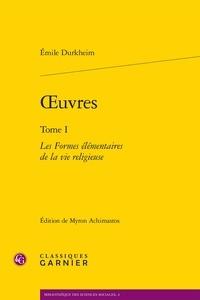 Oeuvres - Tome 1 : Les formes élémentaires de la vie religieuse.pdf