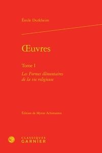 Emile Durkheim - Oeuvres - Tome 1 : Les formes élémentaires de la vie religieuse.