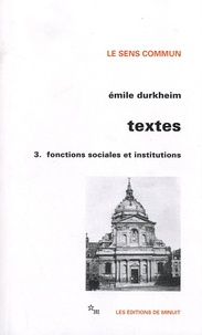 Emile Durkheim - Textes - Volume 3, Fonctions sociales et institutions.