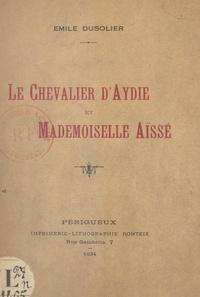 Emile Dusolier - Le chevalier d'Aydie et mademoiselle Aïssé.