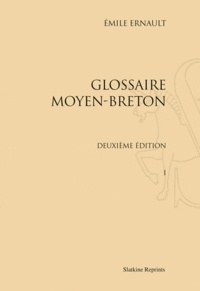Emile Ernault - Glossaire moyen Breton. Deuxième édition - Réimpression de l'édition de Paris, 1895-1896. 2 volumes.