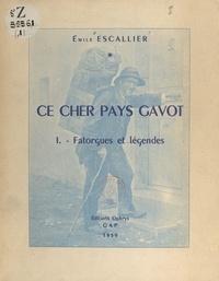 Emile Escallier - Ce cher pays Gavot (1) - Fatorgues et légendes.