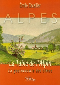 Emile Escallier - La Table de l'Alpin - La gastronomie des cimes.