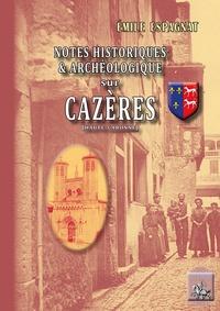 Livre téléchargement gratuit anglais Notes historique & archéologique sur Cazères (Haute-Garonne) MOBI DJVU 9782824010168 par Emile Espagnat (Litterature Francaise)
