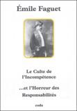 Emile Faguet - Le Culte de l'Incompétence... et l'Horreur des Responsabilités.