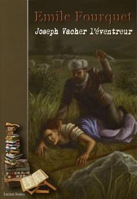 Emile Fourquet - Joseph Vacher l'éventreur.