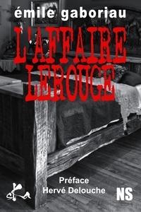 Emile Gaboriau - L'affaire Lerouge.