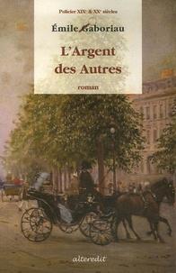 Emile Gaboriau - L'Argent des Autres.