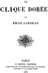 Emile Gaboriau - La clique dorée.