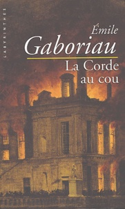 Emile Gaboriau - La corde au cou.