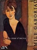 Emile Gaboriau - Le crime d'Orceval.