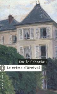Emile Gaboriau - Le crime d'Orcival.