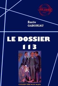 Emile Gaboriau - Le Dossier 113 - édition intégrale.