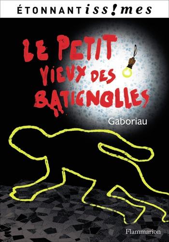 Emile Gaboriau - Le Petit Vieux des Batignolles.
