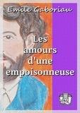 Emile Gaboriau - Les amours d'une empoisonneuse.