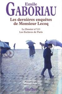 Emile Gaboriau - Les dernières enquètes de Monsieur Lecoq - Les Dossiers N°113, Les Esclaves de Paris.