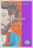 Emile Gaboriau - Monsieur Lecoq - Tome I : L'enquête.