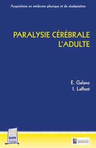 Emile Galano et Isabelle Laffont - Paralysie cérébrale : l'adulte.