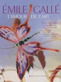 Emile Gallé - L'amour de l'art - Les écrits artistiques du maître de l'Art nouveau.