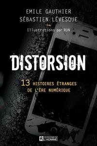 Téléchargement gratuit d'ebooks au format txt Distorsion  - 13 histoires étranges de l'ère numérique par Emile Gauthier, Sébastien Lévesque 9782761951906 (French Edition) CHM MOBI