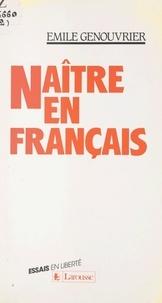 Emile Genouvrier - Naître en français.