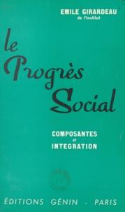 Emile Girardeau - Le progrès social - Composantes et intégration.