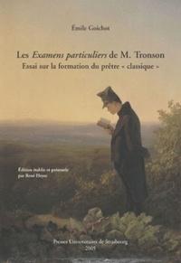 """Emile Goichot - Les examens particuliers de M Tronson - Essai sur la formation du prêtre """"classique""""."""