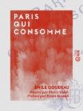 Emile Goudeau et Pierre Vidal - Paris qui consomme - Tableaux de Paris.