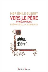 Emile Guerry - Vers le père - 89 méditations.