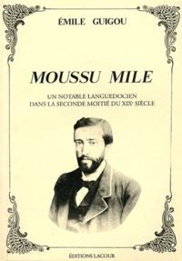 Emile Guigou - Moussu Mile - Un notable de Vauvert dans la deuxième partie du XIXe siècle.