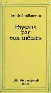 Emile Guillaumin - Paysans par eux-mêmes.