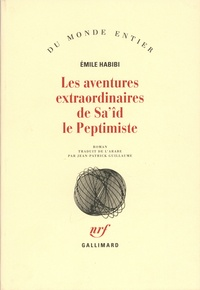 Emile Habibi - les aventures extraordianires de Sa'îd le Peptimiste.