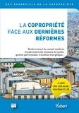 Emile Hagège et Martine Wakin - La copropriété face aux dernières réformes - Renforcement du conseil syndical, encadrement des missions du syndic, gestion patrimoniale, transition énergétique....