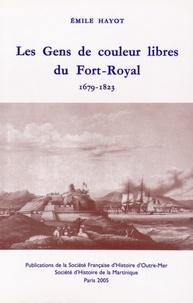 Emile Hayot - Les gens de couleur libres du Fort-Royal (1679-1823).