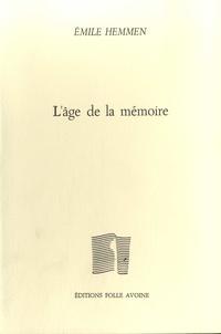 Emile Hemmen - L'âge de la mémoire.