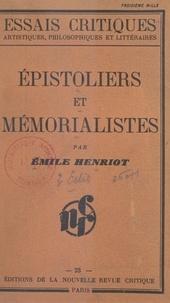 Emile Henriot - Épistoliers et mémorialistes.