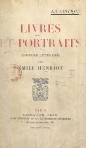 Emile Henriot - Livres et portraits - Courrier littéraire.