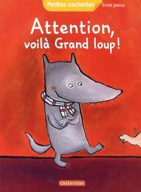 Emile Jadoul - Attention, voilà Grand Loup !.