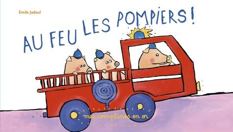 Emile Jadoul - Au feu les pompiers !.