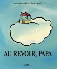 Au revoir, papa - Emile Jadoul |