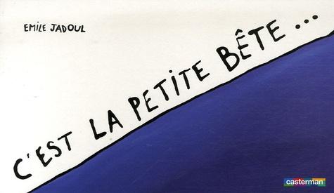Emile Jadoul - C'est la petite bête....