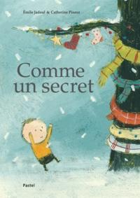 Emile Jadoul et Catherine Pineur - Comme un secret.
