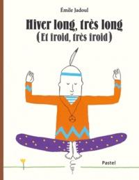 Emile Jadoul - Hiver long, très long (Et froid, très froid).