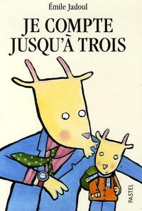 Emile Jadoul - Je compte jusqu'à trois.