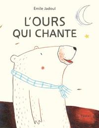 Emile Jadoul - L'ours qui chante.