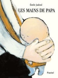 Emile Jadoul - Les mains de papa.