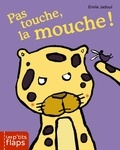 Emile Jadoul - Pas touche la mouche !.